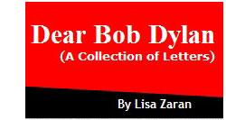 Dear Bob Dylan, letters by Lisa Zaran